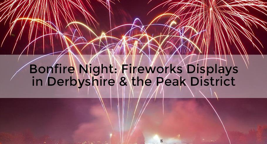 Bonfire night events and firework displays in Derbyshire