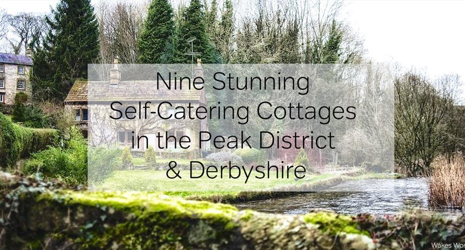 Nine Stunning Self-Catering Cottages in the Peak District & Derbyshire