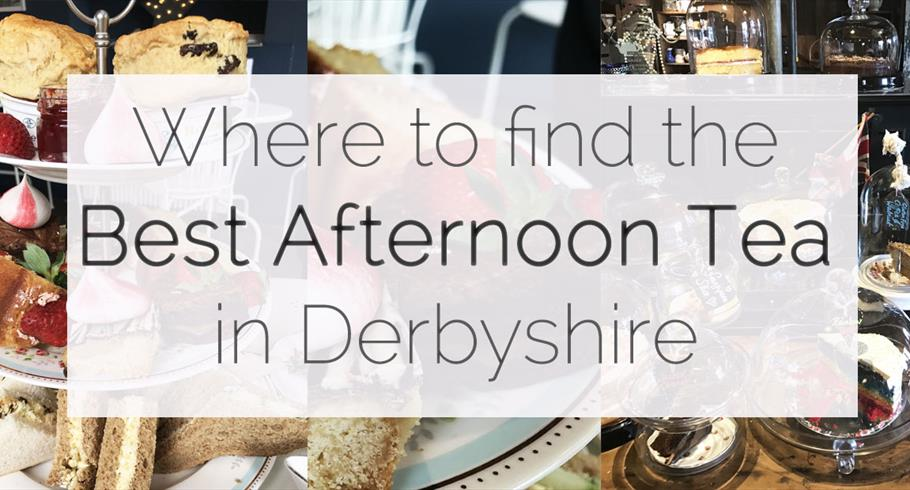 Where to find the best Afternoon Tea in Derbyshire