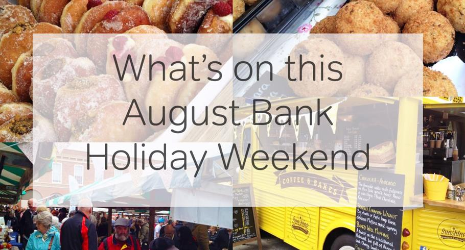 What's on this August Bank Holiday Weekend in Derbyshire and the Peak District
